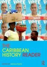 The Caribbean History Reader | FOOTE,  Nicola |