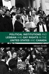 Political Institutions and Lesbian and Gay Rights in the United States and Canada | Miriam Smith |
