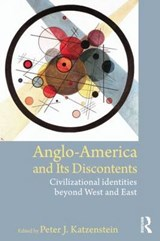 Anglo-America and its Discontents | Peter J Katzenstein |
