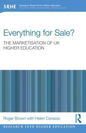 Everything for Sale? The Marketisation of UK Higher Educatio