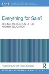 Everything for Sale? The Marketisation of UK Higher Educatio | Roger Brown |
