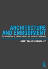 Architecture and Embodiment | Harry Francis Mallgrave |