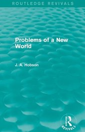 Problems of a New World | J. A. Hobson |