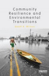 Community Resilience and Environmental Transitions | Geoff A. Wilson |