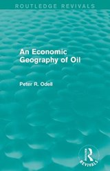 An Economic Geography of Oil | Peter R. Odell |
