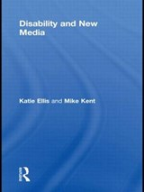 Disability and New Media | Ellis, Katie ; Kent, Mike |