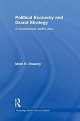 Political Economy and Grand Strategy | Mark R. Brawley |