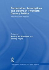 Perpetrators, Accomplices and Victims in Twentieth-Century P | KHAZANOV,  Anatoly M. |