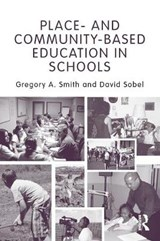 Place-and Community-based Education in Schools | Smith, Gregory A. ; Sobel, David |