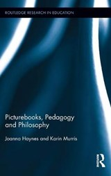 Picturebooks, Pedagogy and Philosophy | Haynes, Joanna; Murris, Karin |