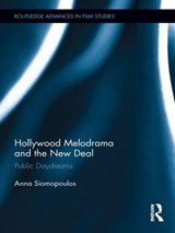 Hollywood Melodrama and the New Deal | Anna Siomopoulos |