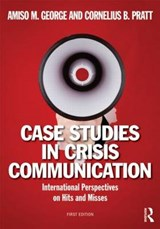 Case Studies in Crisis Communication | Amiso M George |