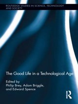 The Good Life in a Technological Age |  |