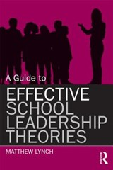 Guide to Effective School Leadership Theories | Matthew Lynch |