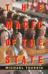 The Magic of the State | Michael Taussig |
