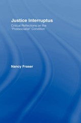 Justice Interruptus | Nancy Fraser |