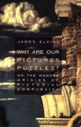 Why Are Our Pictures Puzzles? | James Elkins |