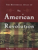 The Historical Atlas of the American Revolution | Ian Barnes |