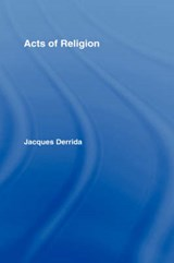 Acts of Religion | Jacques Derrida |