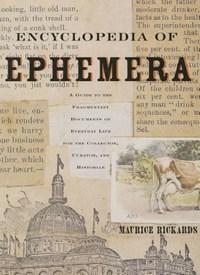 Encyclopedia of Ephemera   Maurice Rickards  