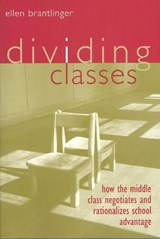 Dividing Classes | Ellen A. Brantlinger |