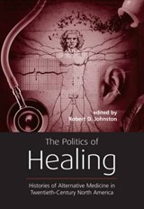 The Politics of Healing | Robert D. Johnston |