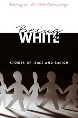 Being White | Karyn D. McKinney |