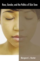 Race, Gender, And The Politics Of Skin Tone