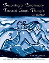 Becoming an Emotionally Focused Couple Therapist: The Workbook | Susan M. Johnson |