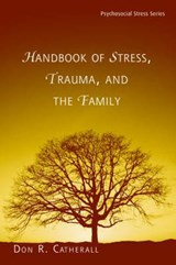 The Handbook of Stress, Trauma, and the Family | Donald Roy Catherall |