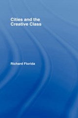 Cities and the Creative Class | Richard Florida |