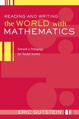 Reading And Writing The World With Mathematics | Eric Gutstein |
