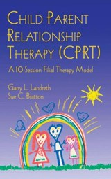 Child Parent Relationship Therapy Cprt | Landreth, Garry L. ; Bratton, Sue C. |