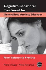 Cognitive-Behavioral Treatment for Generalized Anxiety Disor | Dugas |