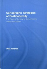 Cartographic Strategies of Postmodernity | peta Mitchell |