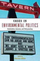 CASES IN ENVIRONMENTAL POLITICS