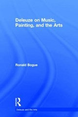 Deleuze on Music, Painting and the Arts | Ronald Bogue |