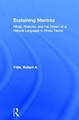 Explaining Mantras | Robert A. Yelle |