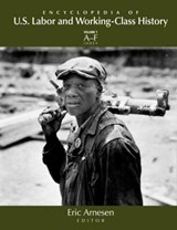 Encyclopedia of Us Labor and Working-Class History | auteur onbekend |