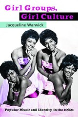 Girl Groups, Girl Culture | Jacqueline Warwick |