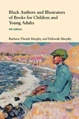 Black Authors and Illustrators of Books for Children and Young Adults | Murphy, Barbara Thrash ; Murphy, Deborah |