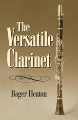 The Versatile Clarinet | Roger Heaton |