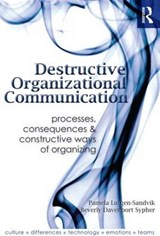 Destructive Organizational Communication | Pamela Lutgen-Sandvik |