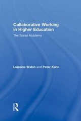 Collaborative Working in Higher Education | Walsh, Lorraine ; Kahn, Peter |