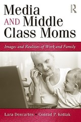 Media and Middle Class Moms | Lara Descartes |