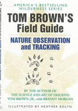 Tom Brown's Field Guide to Nature Observation and Tracking | Tom Brown |