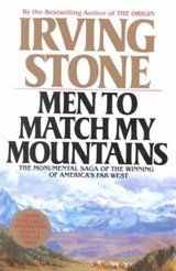 Men to Match My Mountains | Irving Stone |