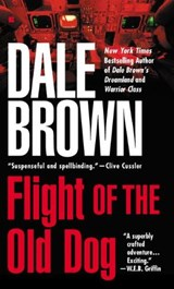 Flight of the Old Dog | Dale Brown |