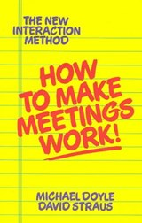 How to Make Meetings Work | Doyle, Michael ; Straus, David |