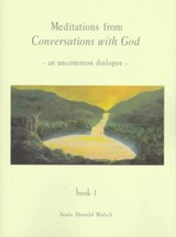 Meditations from Conversations with God | Neale Donald Walsch |